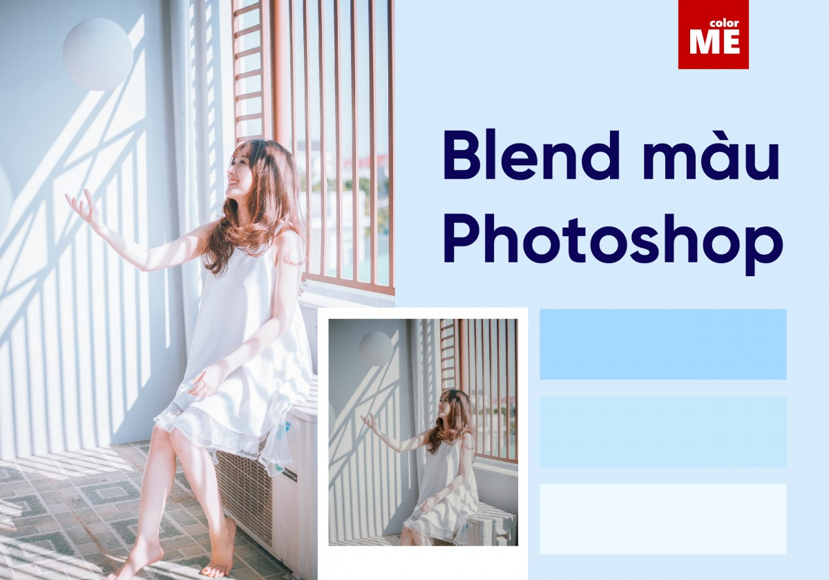 Blend Photoshop là gì? Các blend màu trong Photoshop