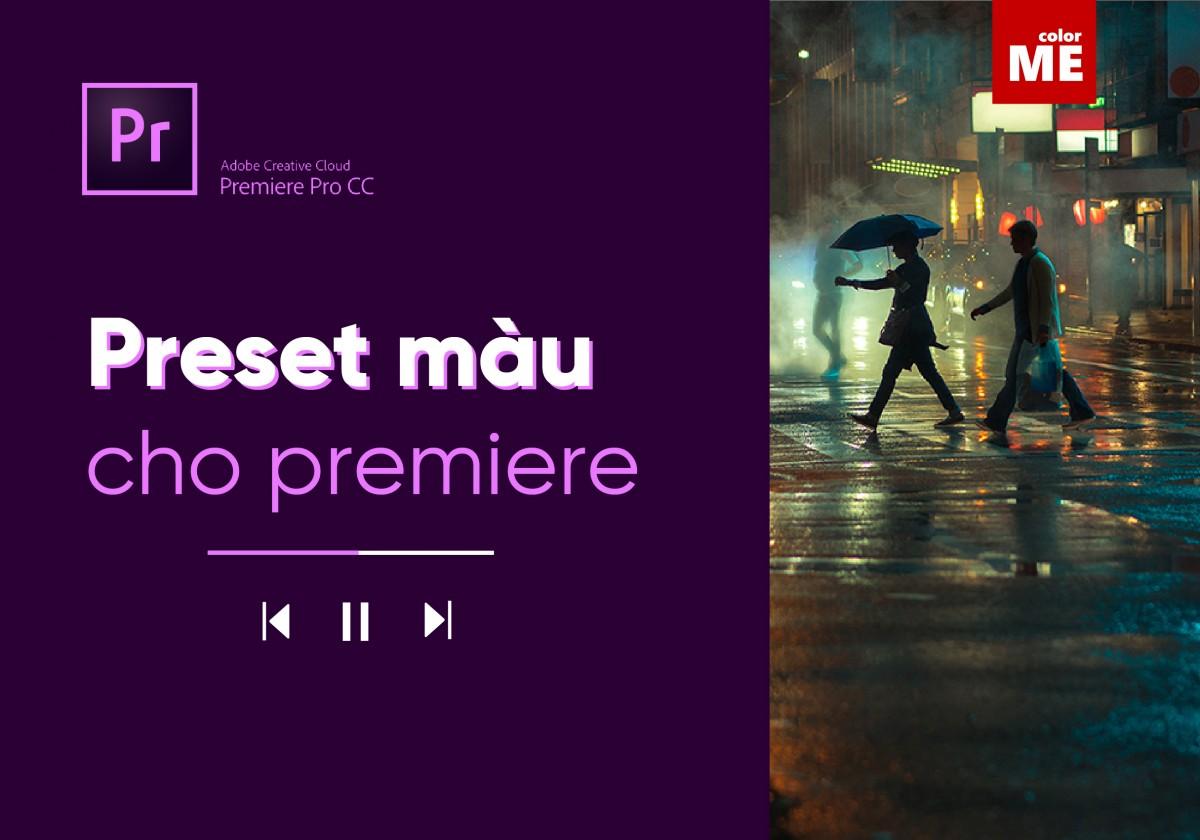 Cách cài đặt Preset màu Adobe Premiere chuẩn đẹp