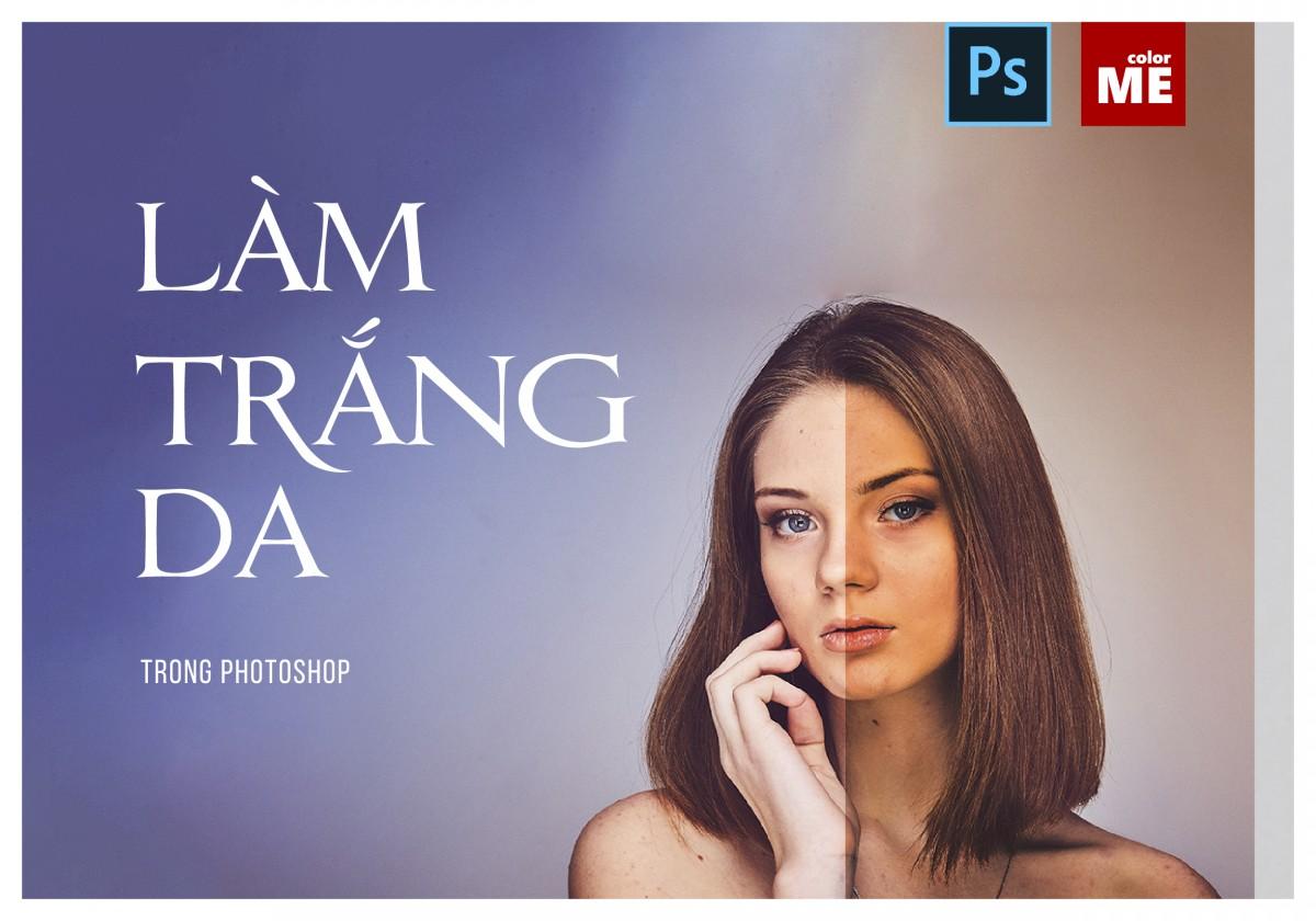 Cách chỉnh da trắng bằng Photoshop
