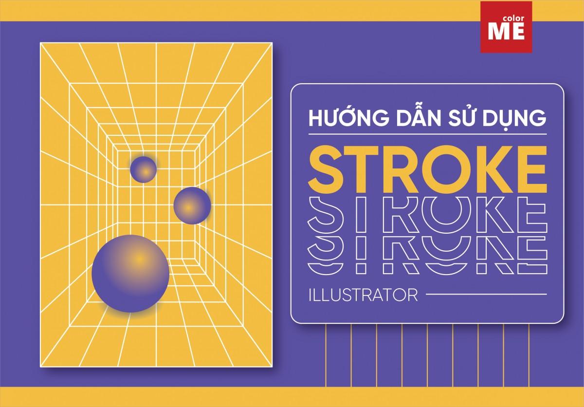 Cách dùng Stroke trong Adobe Illustrator