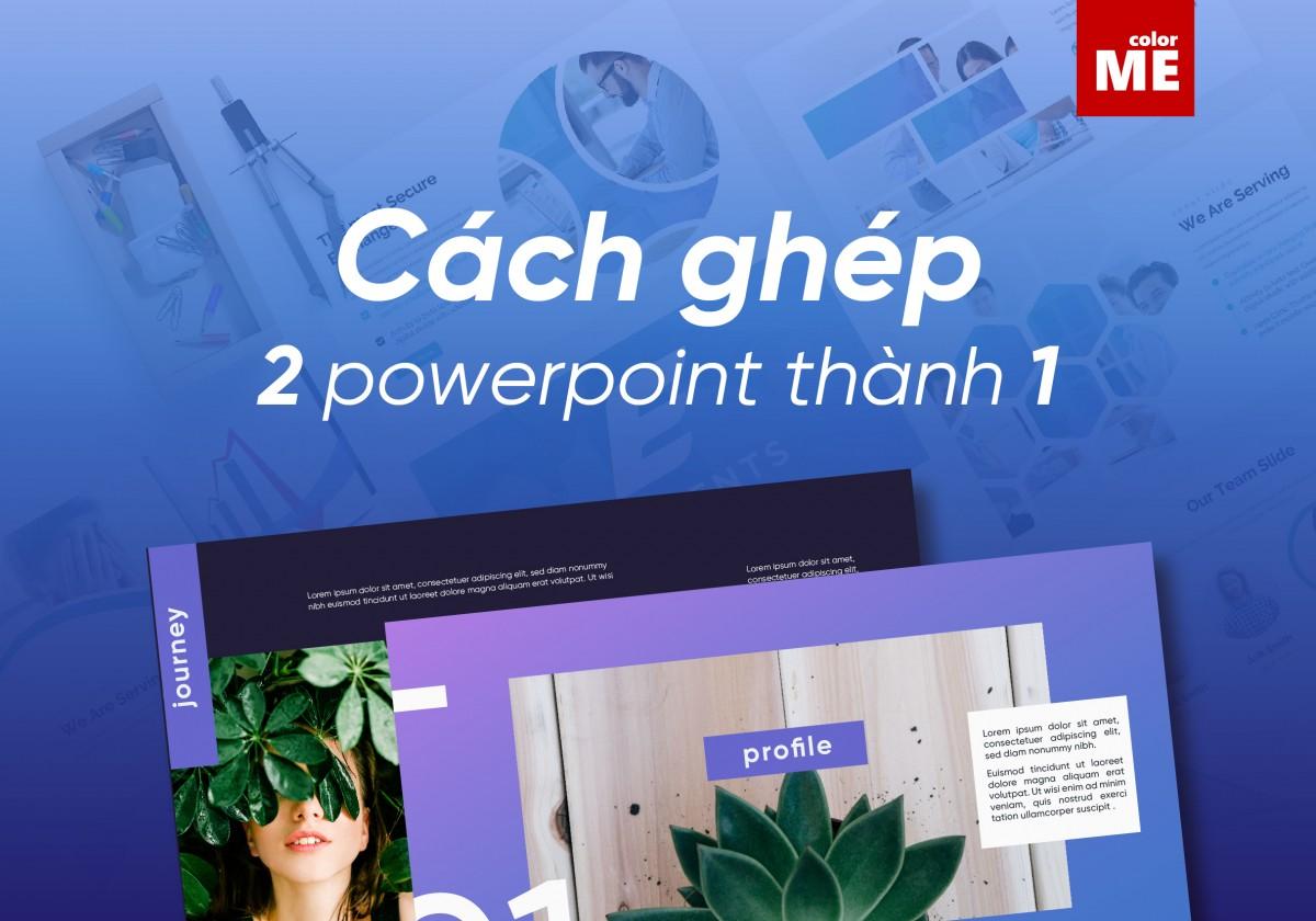 Cách ghép 2 Powerpoint thành 1
