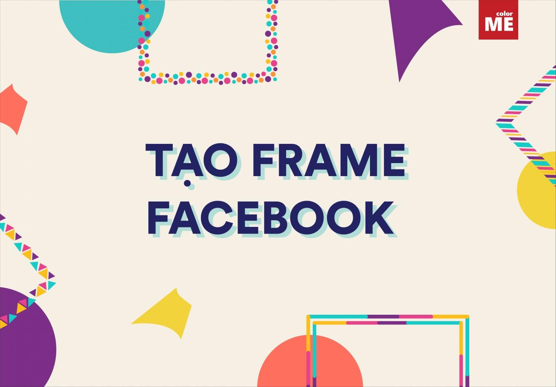 Cách tạo Frame Facebook Avatar nhanh chóng đẹp mắt