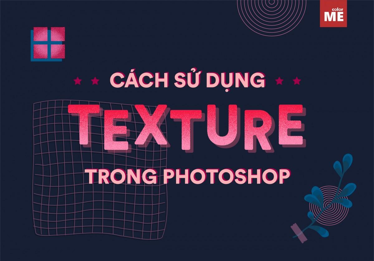 Cách tạo Texture trong Photoshop