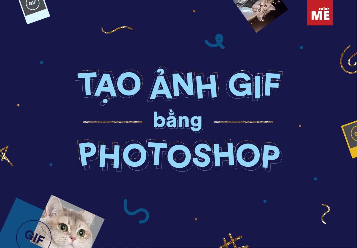 Cách tạo ảnh Gif bằng Photoshop cc