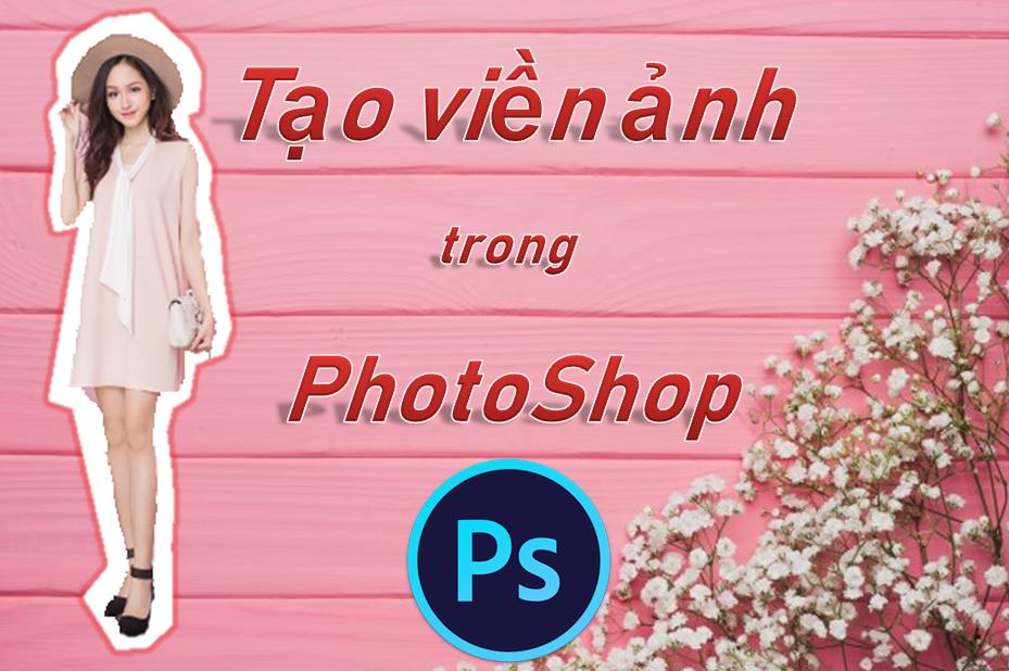 Cách tạo đường viền trong photoshop