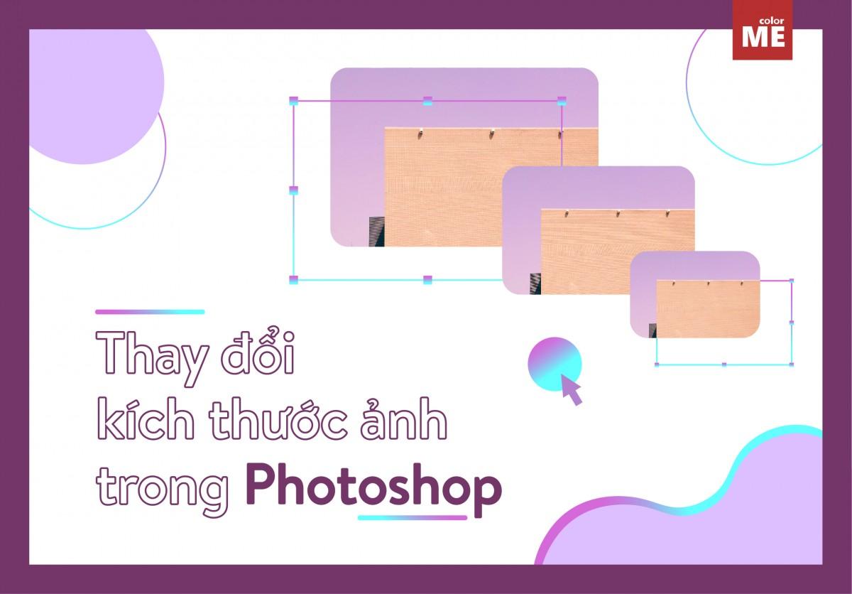Cách thay đổi kích thước ảnh trong photoshop