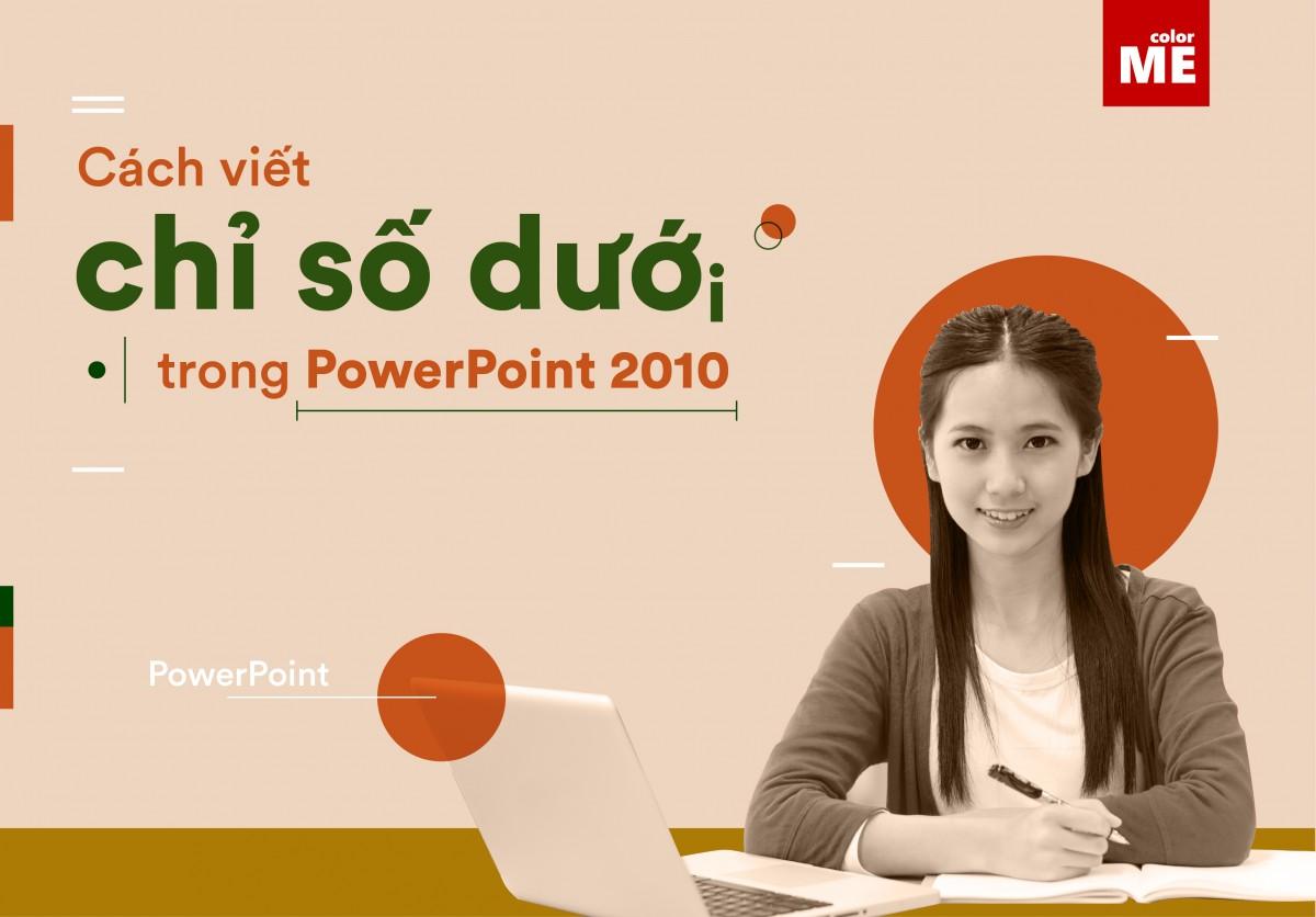 Cách viết chỉ số dưới, số mũ dưới trong Powerpoint 2010