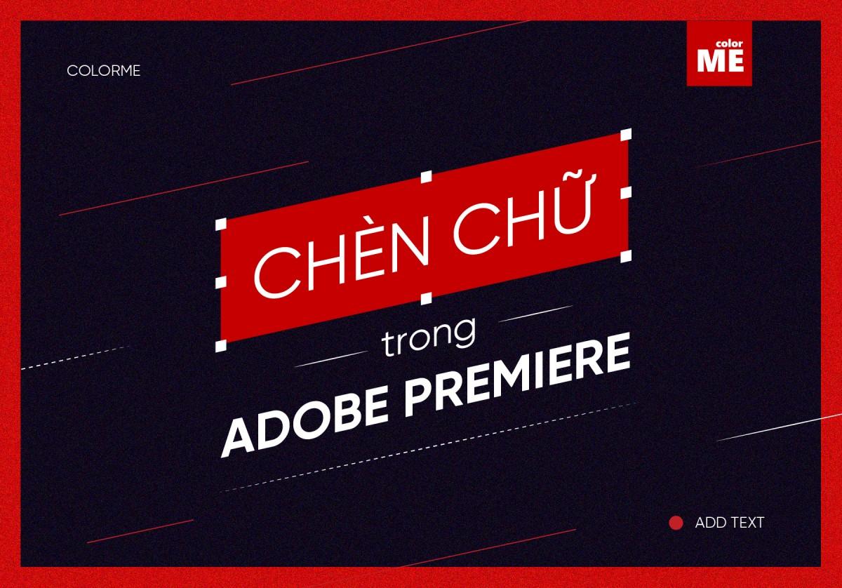 Chèn chữ trong adobe premiere