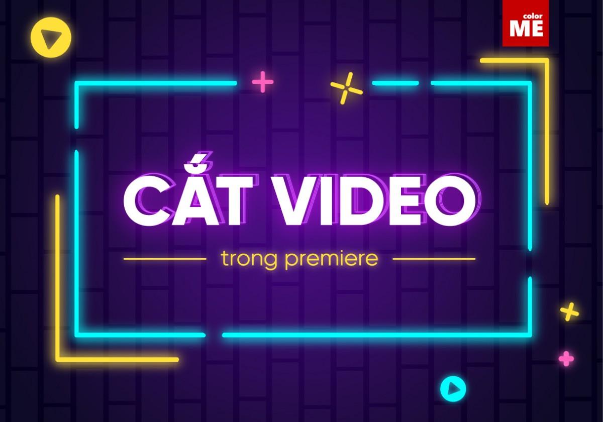Hướng dẫn cắt Video trong Adobe Premiere CC