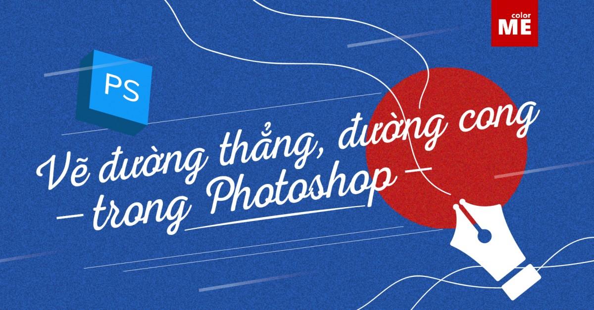 Vẽ đường cong và đường thẳng trong Photoshop đơn giản